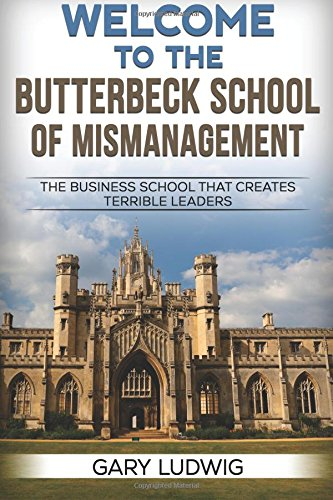 welcome-to-the-butterbeck-school-of-mismanagement-the-business-school-that-creates-terrible-leaders