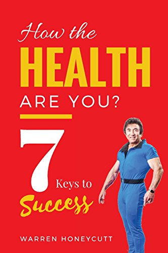 how-the-health-are-you-7-keys-to-success