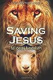 Saving Jesus (Forbidden Truth Series) av Dr…