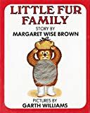 Brown, Margaret Wise: Little Fur Family