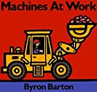 Machines at Work Board Book by Byron Barton