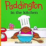 Bond, Michael: Paddington in the Kitchen