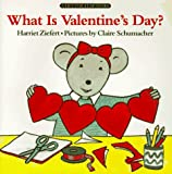 Ziefert, Harriet: What Is Valentine's Day?