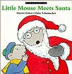 Little Mouse Meets Santa by Claire…