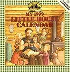 Cal 99 My Little House Calendar by Laura…