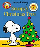 Snoopy's Christmas Tree (Peanuts) by Charles…