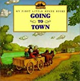 Wilder, Laura Ingalls: Going to Town (My First Little House Books)