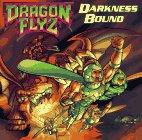 Peterson, Scott: Darkness Bound (Dragon Flyz Series)