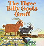 Carpenter, Stephen: The Three Billy Goats Gruff