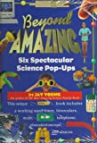Young, Jay: Beyond Amazing: Six Spectacular Science Pop-Ups