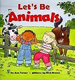 Turner, Ann Warren: Let's Be Animals (Harper Growing Tree)