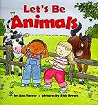 Let's Be Animals (Harper Growing Tree)…