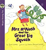 Weeks, Sarah: Mrs. McNosh and the Great Big Squash (Harper Growing Tree)