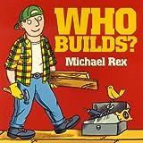 Rex, Michael: Who Builds?