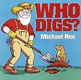 Rex, Michael: Who Digs?
