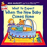 Murkoff, Heidi: What to Expect When the New Baby Comes Home (What to Expect Kids)