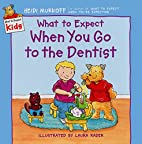 What to Expect When You Go to the Dentist by…