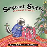 Durrell, Julie: Sergeant Sniff's Christmas Surprise: A Sergeant Sniff Scratch-and-Sniff Mystery (Sergeant Sniff Scratch-And-Sniff Mysteries)