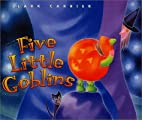 Five Little Goblins by Lark Carrier