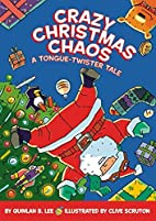 Crazy Christmas Chaos: A Tongue-Twister Tale…