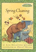 Spring Cleaning by Else Holmelund Minarik