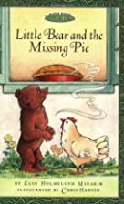 Little Bear and the Missing Pie by Else…