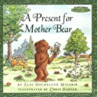 A Present for Mother Bear by Else Holmelund…