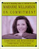 Williamson, Marianne: Marianne Williamson On Commitment