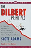Adams, Scott: The Dilbert Principle: A Cubicle's Eye View of Bosses, Meetings, Management Fads, & Other Workplace Afflictions