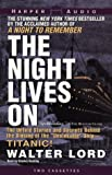 "Walter Lord: The Night Lives on: The Untold Stories and Secrets Behind the Sinking of the ""Unsinkable"" Ship-Titanic!"