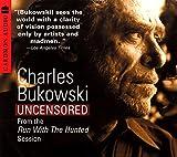 Charles Bukowski: Charles Bukowski Uncensored CD