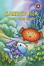 Rainbow Fish: Puffer Cries Shark by Sonia…