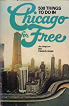 500 things to do in Chicago for free by Jim…