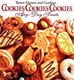[???]: Better Homes and Gardens Cookies, Cookies, Cookies Any-Day Treats/Christmastime Treats