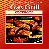 McConnell, Shelli: Better Homes and Gardens Gas Grill Cookbook