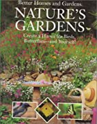 Better Homes and Gardens Nature's Gardens by…