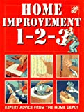 Allen, Benjamin W.: Home Improvement 1-2-3: Expert Advice from the Home Depot