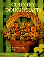 Country Doughcrafts: 50 Original Projects to…