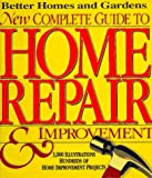 Allen, Benjamin W.: New Complete Guide to Home Repair & Improvement