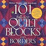 Better Homes and Gardens Books: 101 Full-Size Quilt Blocks and Borders