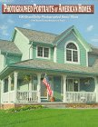 Arant, Bruce: Photographed Portraits of American Homes: 100 Home Plan Designs With Warm Remembrances of the Essence of Home