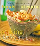 Better Homes and Gardens Books: Cooking for Friends