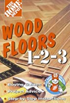 Wood Floors 1 2 3 by The Home Depot
