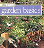Ball, Liz: Step-By-Step Garden Basics (Better Homes & Gardens Step-By-Step)