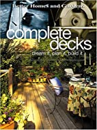 Better Homes and Gardens Complete Decks by…