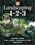 The Home Depot: Landscaping 1-2-3: Selection & Design, Trees, Shrubs, Groundcovers & Vines Step-By-Step  Regional Edition Zones 5-6
