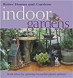 Indoor Gardens: Fresh ideas for growing…