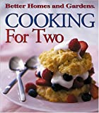 Better Homes and Gardens Books: Cooking for Two