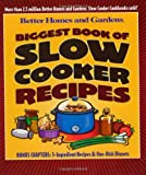 Better Homes and Gardens: Biggest Book of Slow Cooker Recipes