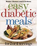 Better Homes and Gardens Editors: Easy Diabetic Meals : For 2 or 4 Servings